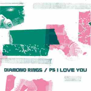 Diamond Rings / PS I Love You - Diamond Rings / PS I Love You