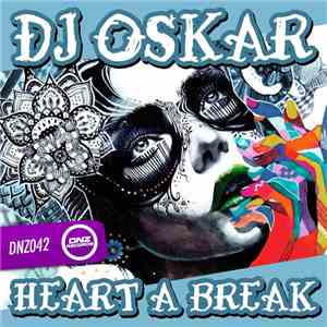 DJ Oskar  - Heart A Break