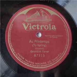Geraldine Farrar - Au Printemps (To Spring) mp3 download