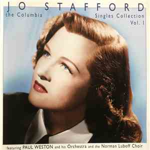 Jo Stafford Featuring Paul Weston And His Orchestra & Norman Luboff Choir - The Columbia Singles Collection