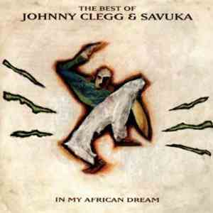 Johnny Clegg & Savuka - In My African Dream: The Best Of Johnny Clegg & Savuka mp3 download