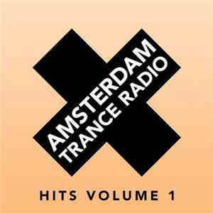 Various - Amsterdam Trance Radio Hits Volume 1