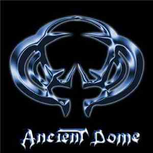 Ancient Dome - Ancient Dome