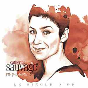 Catherine Sauvage - Le Siècle D'or - Toi Qui Disais