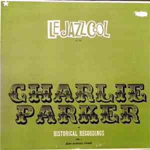 Charlie Parker - Le Jazz Cool, Historical Recordings, Vol. 1