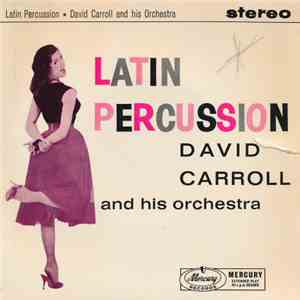 David Carroll And His Orchestra - Latin Percussion mp3 download