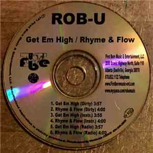 Rob-U - Get Em High / Rhyme & Flow