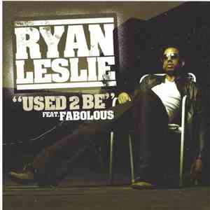 Ryan Leslie Feat. Fabolous - Used 2 Be