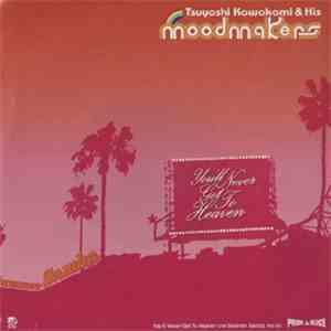 Tsuyoshi Kawakami & His Moodmakers - You'll Never Get To Heaven
