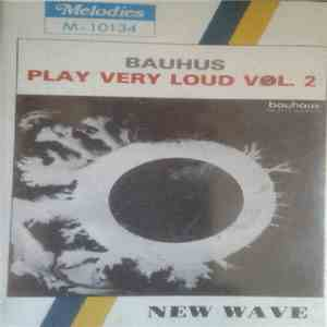 Bauhaus - Play Very Loud Vol. 2