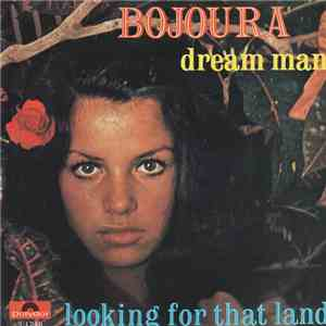 Bojoura - Dream Man / Looking For That Land