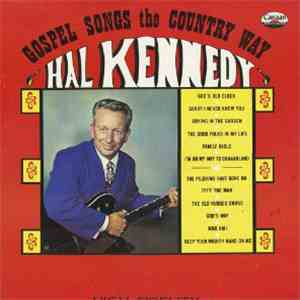 Hal Kennedy - Gospel Songs The Country Way mp3 download