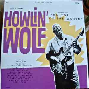 Howlin' Wolf - On Top of The World
