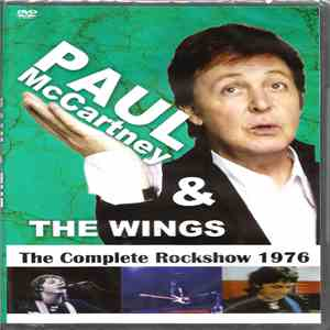 Paul McCartney, The Wings - The Complete Rockshow 1976
