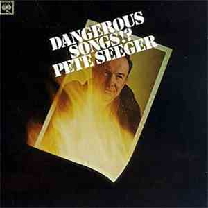 Pete Seeger - Dangerous Songs!? mp3 download