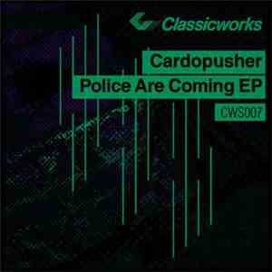 Cardopusher - Police Are Coming EP