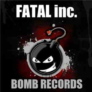Fatal Inc. - What A Fuck