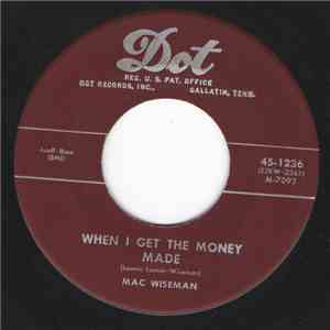Mac Wiseman - When I Get The Money Made / The Little Old Church In The Valley