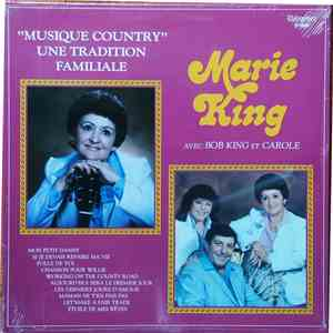 "Marie King, Bob King , Carole - ""Musique Country"" Une Tradition Familiale"