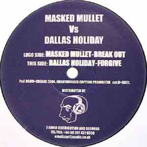 Masked Mullet vs. Dallas Holiday - Break Out / Forgive