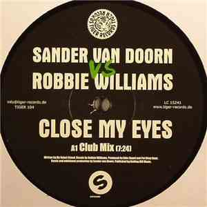 Sander Van Doorn vs. Robbie Williams - Close My Eyes