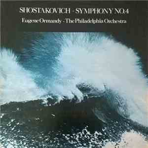 Shostakovich - The Philadelphia Orchestra / Eugene Ormandy - Symphony No. 4