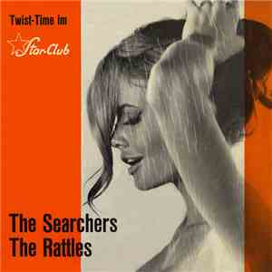 The Searchers, The Rattles - Twist Time im Starclub mp3 download