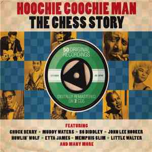 Various - Hoochie Coochie Man - The Chess Story mp3 download