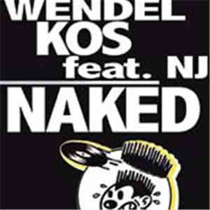 Wendel Kos Feat. NJ - Naked