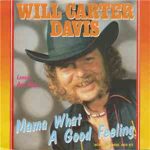 Will Carter Davis - Mama What Good Feelin'