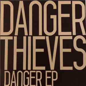 Danger Thieves - Danger EP