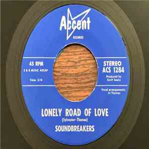 Soundbreakers - Lonely Road Of Love / It's A Lonely World Without Love