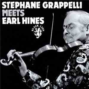 Stephane Grappelli Meets Earl Hines - Stephane Grappelli Meets Earl Hines