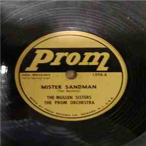 The Mullen Sisters, Patty Kay , The Prom Orchestra - Mister Sandman / Mambo Italiano