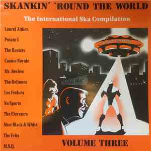 Various - Skankin' 'Round The World - Volume Three