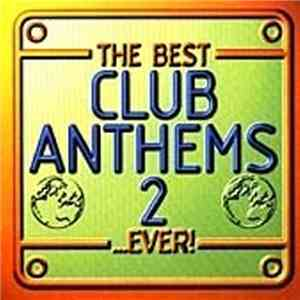 Various - The Best Club Anthems 2...Ever!