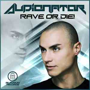 Audionator - Rave Or Die