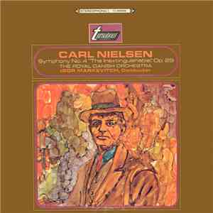 "Carl Nielsen, Royal Danish Orchestra, The, Igor Markevitch - Symphony No. 4 ""The Inextinguishable"", Op. 29"