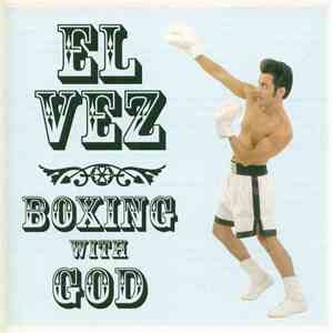 El Vez - Boxing With God