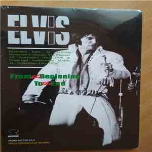 Elvis - From The Beginning To The End