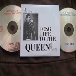 Queen - Long Life To The Queen