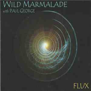 Wild Marmalade with Paul George  - Flux