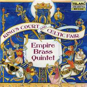 Empire Brass Quintet - King's Court And Celtic Fair