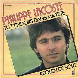 Philippe Lacoste - Tu T'endors Dans Ma Tête / Requin De Sort mp3 download