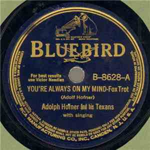 Adolph Hofner And His Texans / Wade Mainer And Sons Of The Mountaineers - You're Always On My Mind / North Carolina Moon