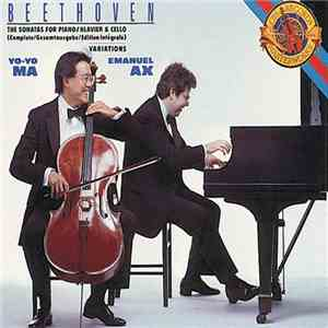 Beethoven - Yo-Yo Ma, Emanuel Ax - The Sonatas For Piano/Klavier & Cello