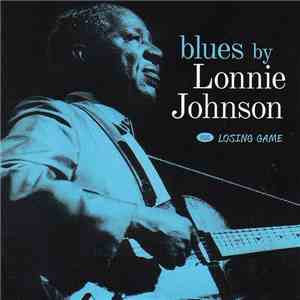 Lonnie Johnson  - Blues By Lonnie Johnson Plus Losing Game