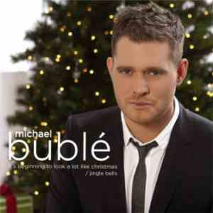 Michael Bublé - It's Beginning To Look A Lot Like Christmas / Jingle Bells