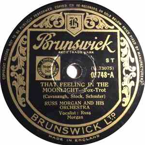 Russ Morgan And His Orchestra - (Do You Ever Get) That Feeling In The Moonlight / You're Nobody 'Til Somebody Love's You