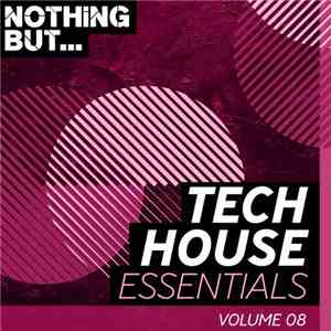 Various - Nothing But... Tech House Essentials Volume 08